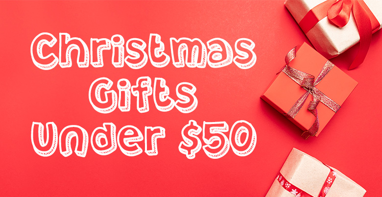Chirstmas Gifts Under $50