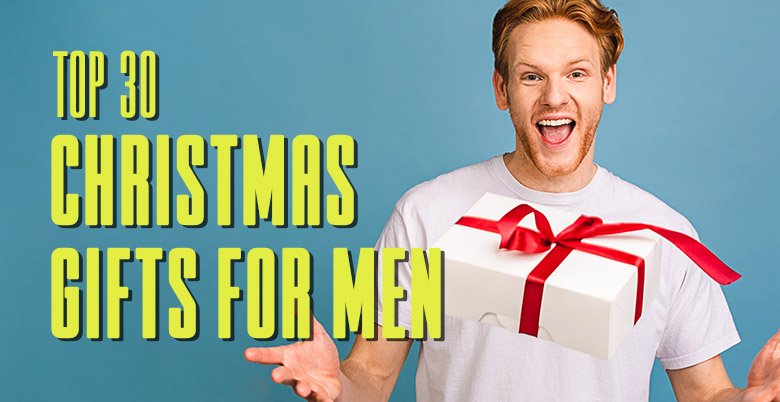 Top 30 Christmas Gifts For Men
