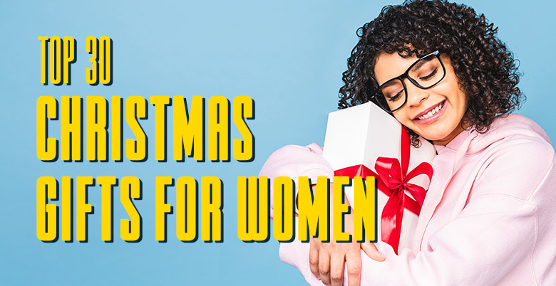 Top 30 Christmas Gifts For Women