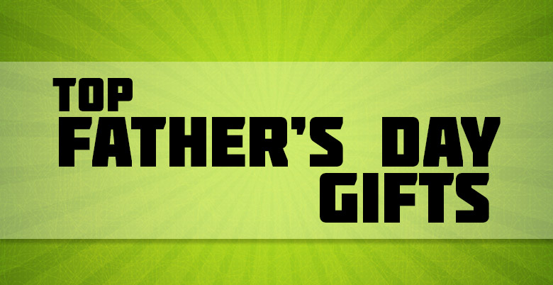 Top Fathers Day Gifts