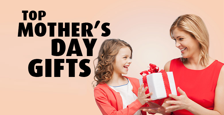 Top Mothers Day Gifts